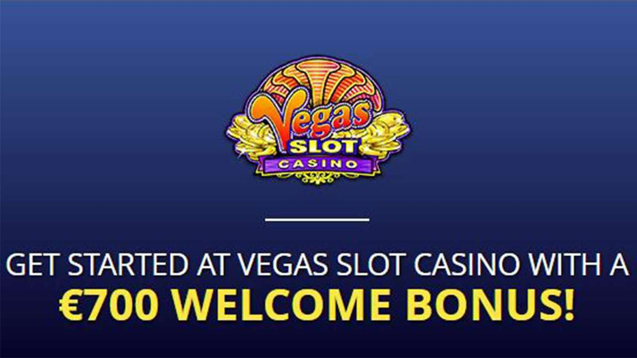 Get Started at Vegas Slot Casino With a 700 EUR Welcome Bonus