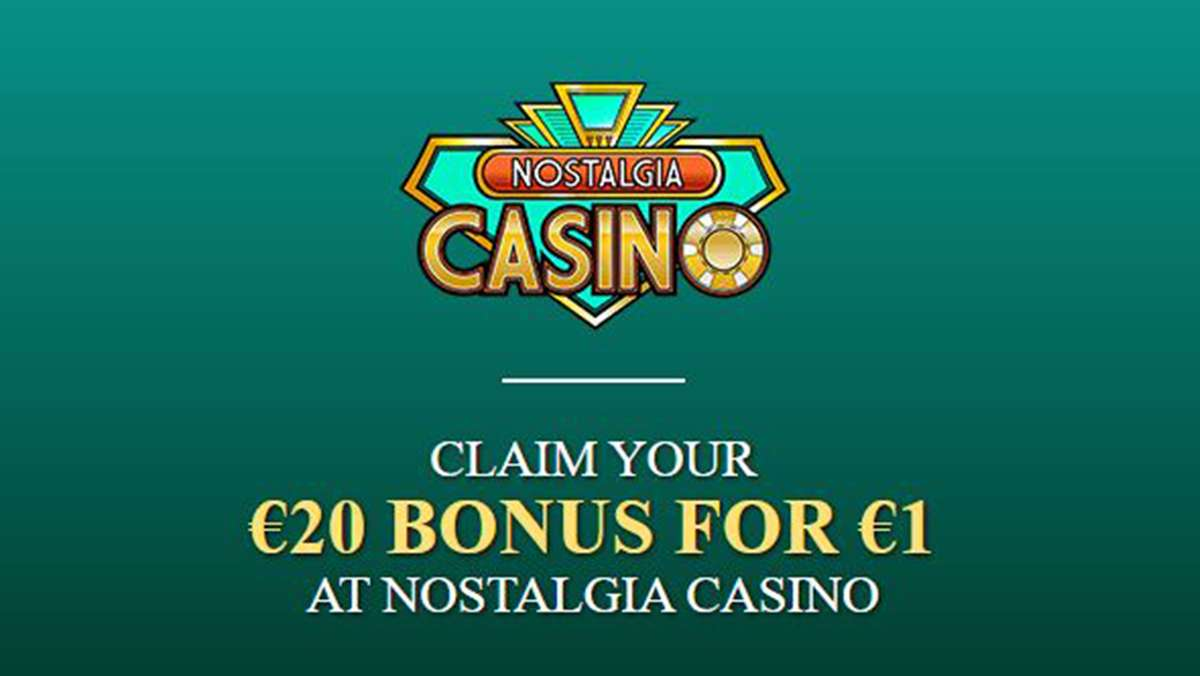 Claim your 20 EUR Bonus for 1 EUR at Nostalgia Casino