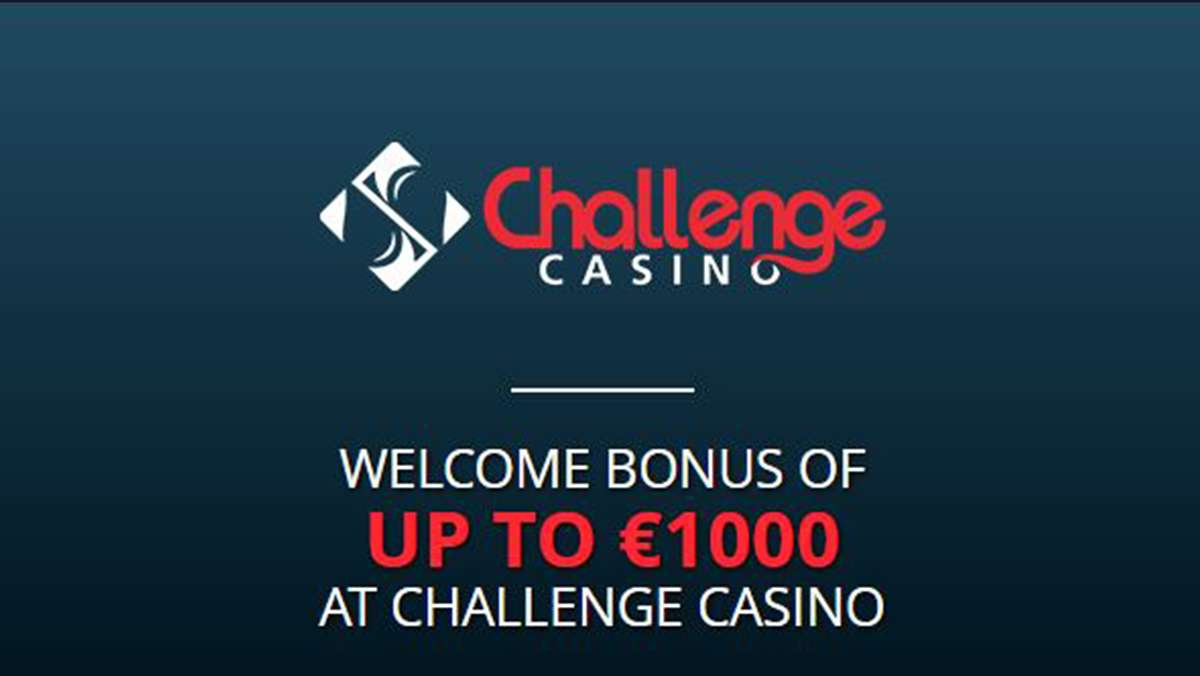Get a Welcome Bonus of up to 1000 EUR at Challenge Casino