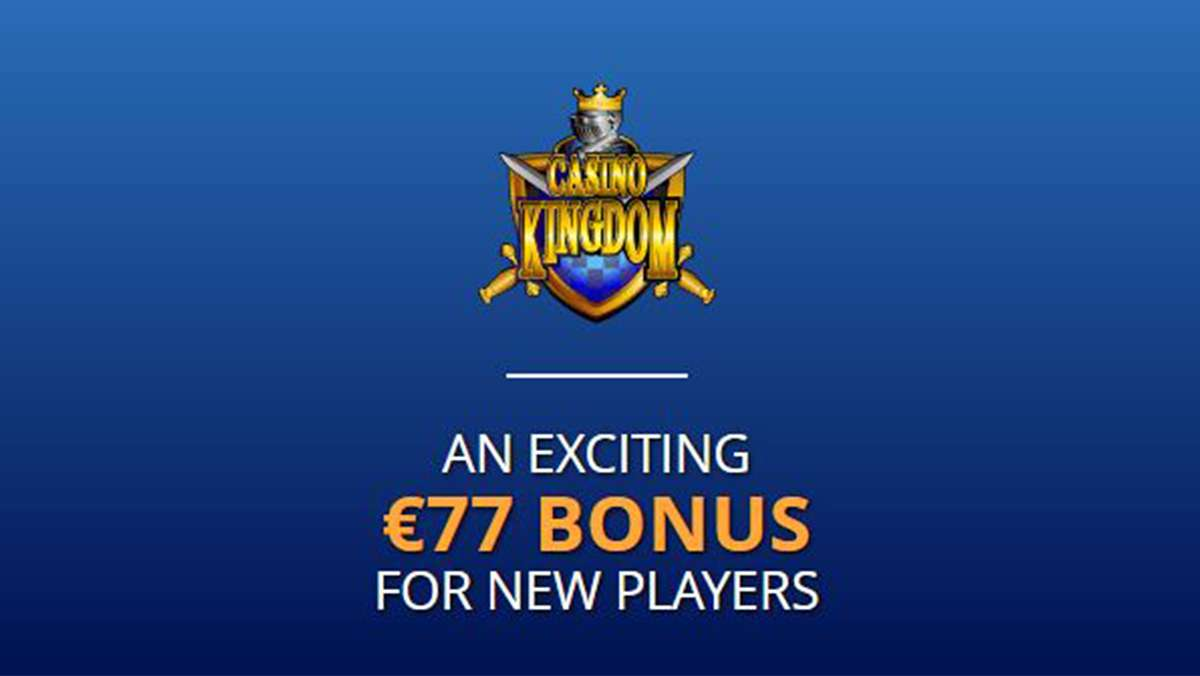 An exciting 77 EUR bonus for new players from the Casino Kingdom - view