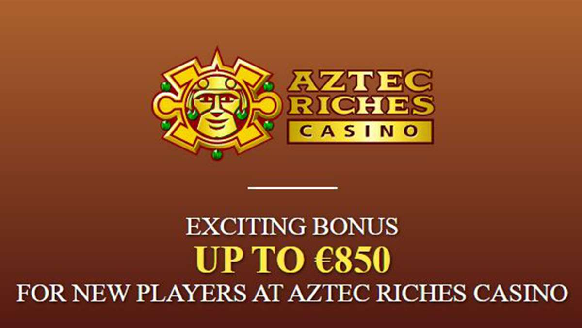 Exciting bonus up to 850 EUR for new players at Aztec Riches Casino - view