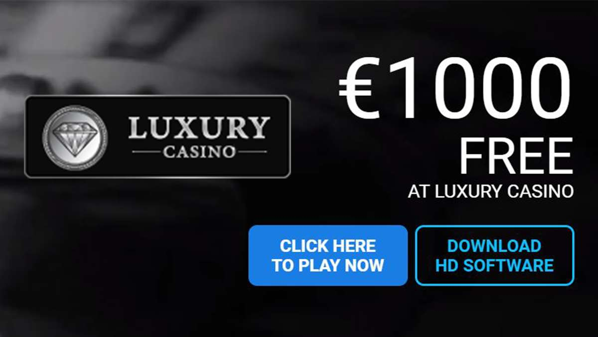 1000 EUR FREE AT LUXURY CASINO - view