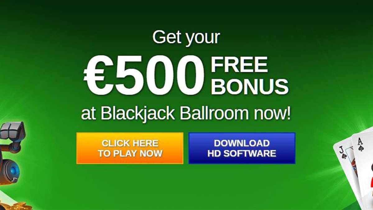Get your 500 EUR FREE BONUS at Blackjack Ballroom now - view